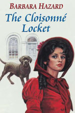The Cloisonne Locket - Barbara Hazzard