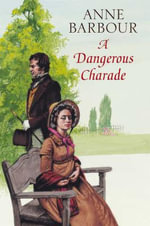 A Dangerous Charade - Anne Barbour
