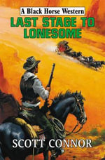 Last Stage to Lonesome - Scott Connor