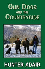 Gun Dogs and the Countryside - Hunter Adair