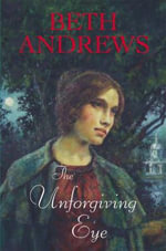 The Unforgiving Eye - Beth Andrews
