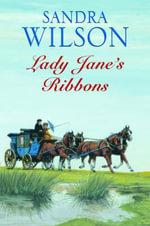 Lady Janes Ribbons - Sandra Wilson