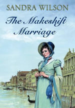 Makeshift Marriage - Sandra Wilson