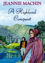 Highland and Conquest - Jeannie Machin