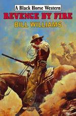 Revenge by Fire - Bill Williams