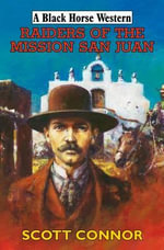 Raiders of the Misson San Juan - Scott Connor