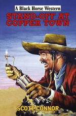 Stand-off at Copper Town - Scott Connor