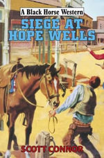 Siege at Hope Wells - Scott Connor