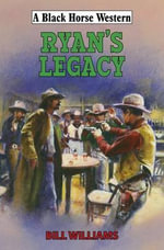 Ryan's Legacy - Bill Williams