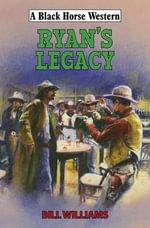 Ryan's Legacy - Bill Williams