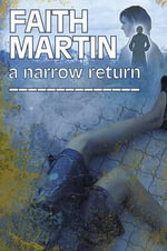 A Narrow Return : Hillary Greene - Faith Martin