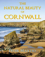 The Natural Beauty of Cornwall : My So-called Tranquil Family Life in Rural France - Peter Maxted