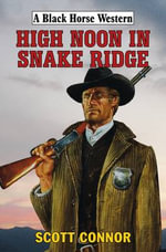 High Noon in Snake Ridge - Scott Connor