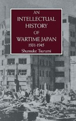Intellectual History of Wartime Japan, 1931-1945 - Shunsuke Tsurumi