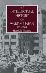 Intellectual History of Wartime Japan, 1931-1945 - Shunsuke Tsurumi