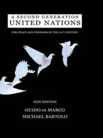 A Second Generation United Nations : For Peace and Freedom in the 21st Century - Guido De Marco