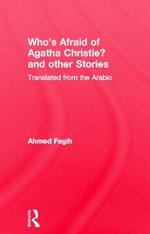 Who's Afraid Agatha Christie : And Other Stories - Ahmed Fagih