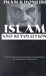 Islam and Revolution : Writings and Declarations - Iman Khomeini