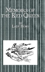 Memoirs of the Red Queen : The Crown Princesses' Own Story - Lady Hong
