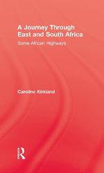 Journey Through East and South : Some African Highways - Caroline Kirkland