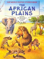 The African Plains : Our World Poster Sticker Book