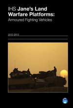 Jane's Land Warfare Platforms 2012/2013 : Armoured Fighting Vehicles