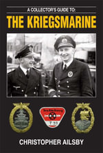 A Collector's Guide to the Kriegsmarine : An Annotated Guide to Books, Films, Television Sho... - Christopher Ailsby