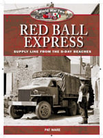 Red Ball Express : Supply Line from the D-Day Beaches - Pat Ware