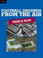 Football Grounds from the Air : Then and Now - Aerofilms