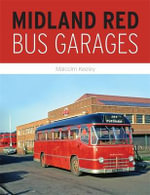 Midland Red Bus Garages - Malcolm Keeley