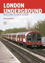 ABC London Underground Rolling Stock Guide - Ben Muldoon