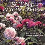 Scent in Your Garden - Stephen Lacey
