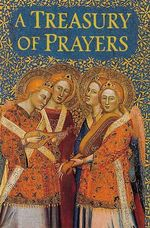 A Treasury of Prayers : Illustrated with Paintings from Great Art Museums of the World - Steve Weatherill