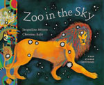 Zoo in the Sky : A Book of Animal Constellations - Jacqueline Mitton
