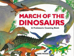 March of the Dinosaurs : A Prehistoric Counting Book - Jakki Wood