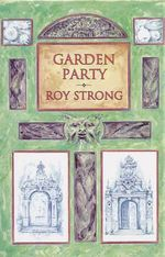 Garden Party : Collected Writings 1979-1999 - Sir Roy Strong