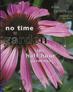 The Half-hour Gardener - Anne Swithinbank