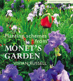 Planting Schemes from Monet's Garden - Vivian Russell