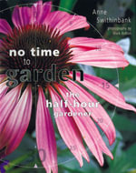 No Time to Garden : The Half Hour Gardener - Anne Swithinbank