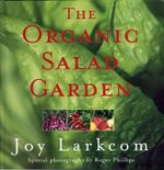 The Organic Salad Garden - Joy Larkcom