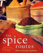 The Spice Routes : More Recipes from the World Food Cafe - Carolyn Caldicott