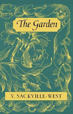 The Garden - Vita Sackville-West