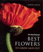 Best Flowers to Grow and Cut - David Joyce