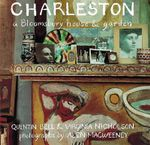 Charleston : A Bloomsbury House and Gardens - Quentin Bell