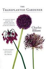Transplanted Gardener - Charles Elliot