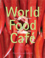 World Food Cafe 2: Volume 2 : Easy Vegetarian Recipes from Around the Globe - Chris Caldicott