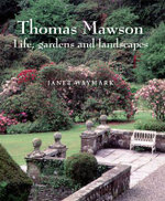 Thomas Mawson : Life, Gardens and Landscapes - Janet Waymark