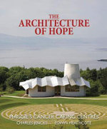 The Architecture of Hope : Maggie's Cancer Caring Centres