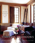 Timeless Interiors : Rooms Inspired by the Past - Barbara Stoeltie