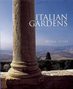Italian Gardens : A Cultural History - Helena Attlee